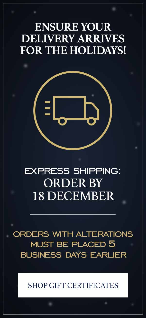 Express shipping: order by 18 December. Orders with alterations must be placed 5 business days earlier. Or shop gift certificates.