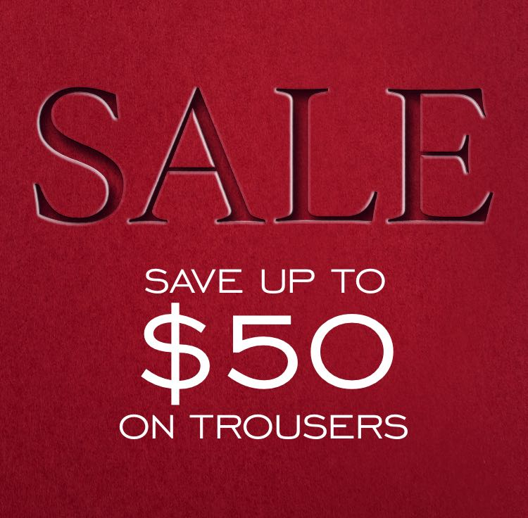 SALE - save up to $50 on pants