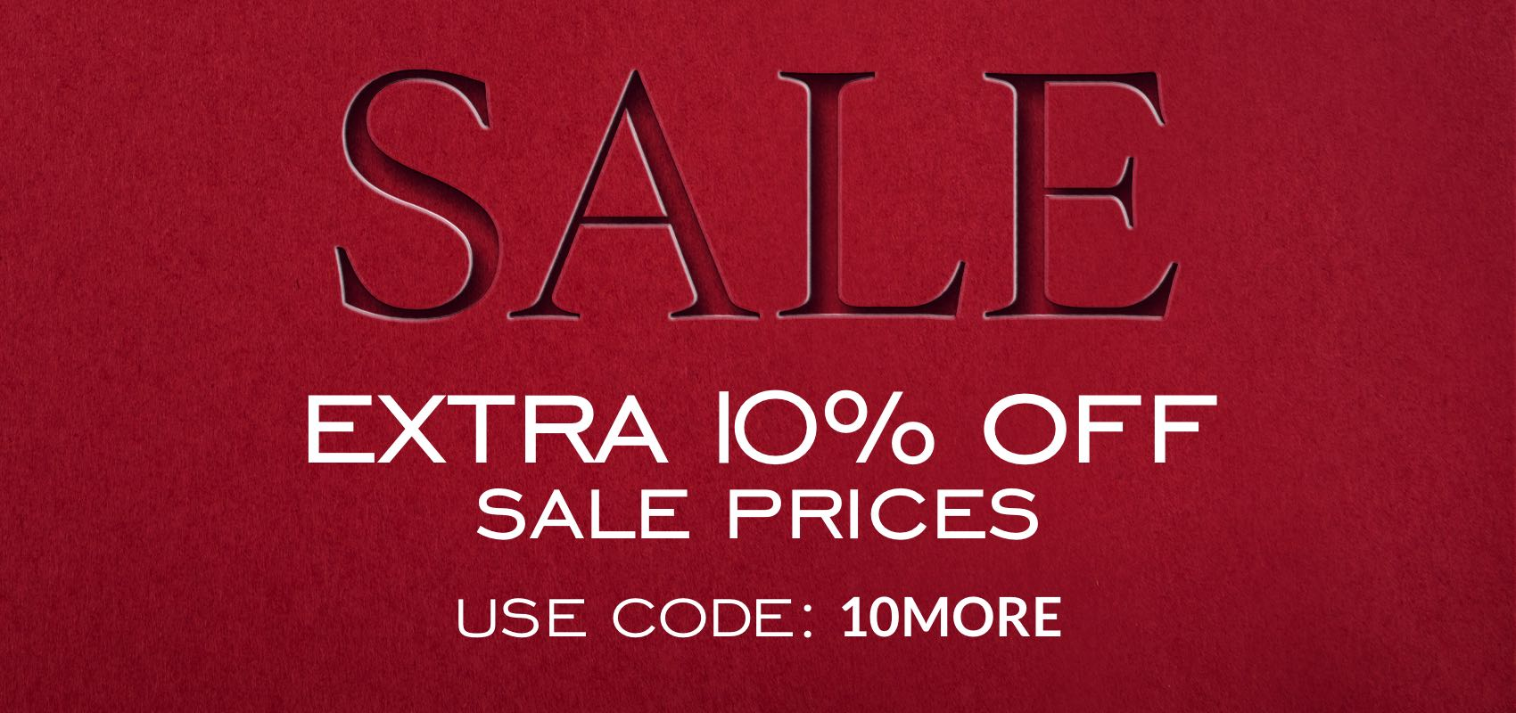 SALE extra 10% off sale prices use code 10MORE