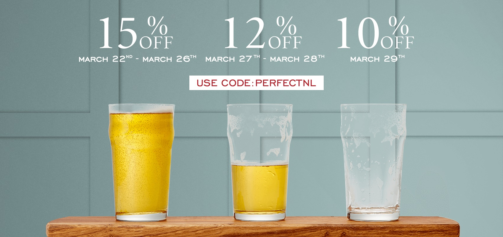 15% off everything March 22nd to March 26th, 12% off March 27th to March 28th, 10% off March 29th with code PERFECTNL